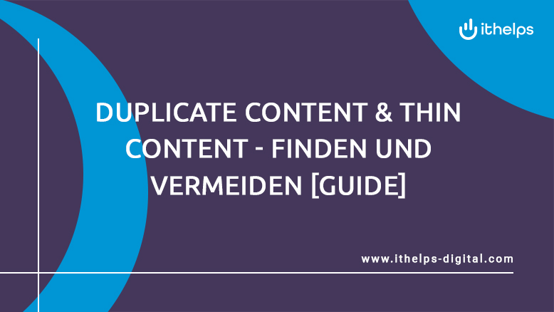 Duplicate Content & Thin Content - so verlierst du Google Rankings