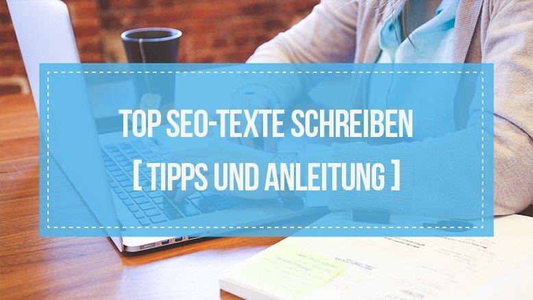 Top Seo Texte Schreiben Tipps Und Anleitung
