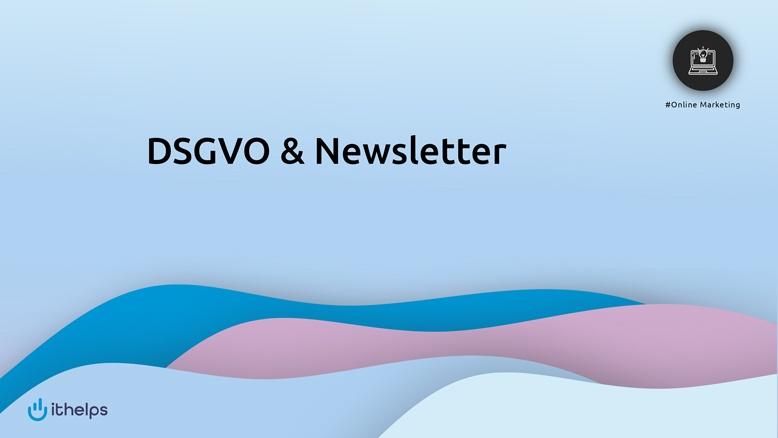 Dsgvo Newsletter Alles Zum Newsletterversand 2019
