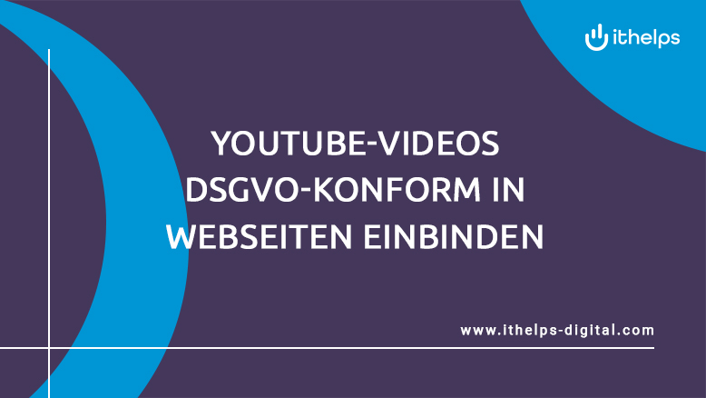 YouTube-Videos DSGVO-konform in Webseiten einbinden
