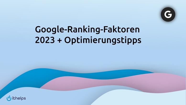 Google Ranking Faktoren - Die vollständige Liste! (2019)