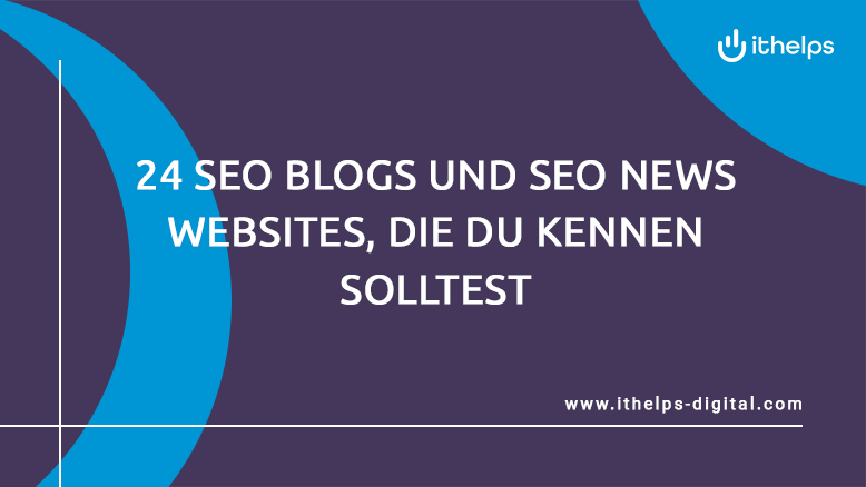 23 SEO Blogs und SEO News Websites, die du kennen solltest