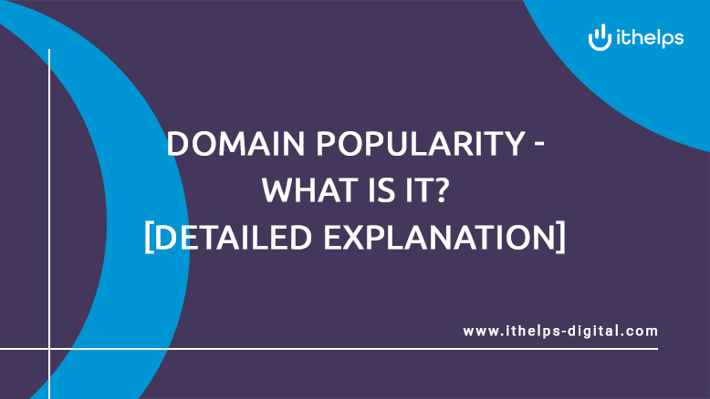 Domain Popularity - what is it? [detailed explanation]